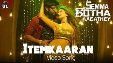 Photo of Itemkaaran (Video Song) – Semma Botha Aagathey